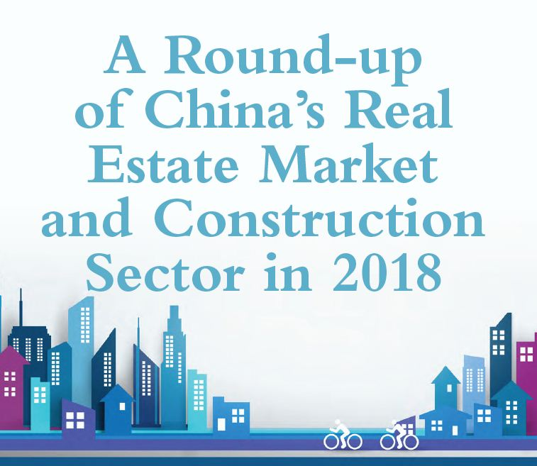 A Round-up of China's Real Estate Market and Construction Sector in 2018