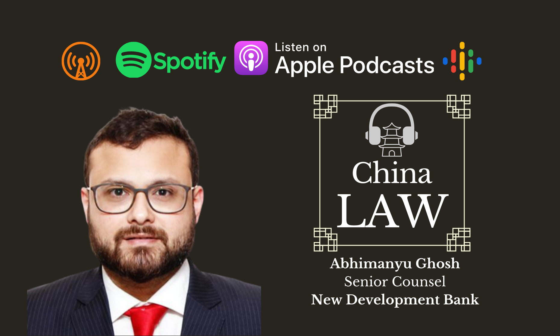 "Podcast #22: ""Conscience-Keeping"" for a Multilateral Development Bank – Abhimanyu Ghosh, New Development Bank"
