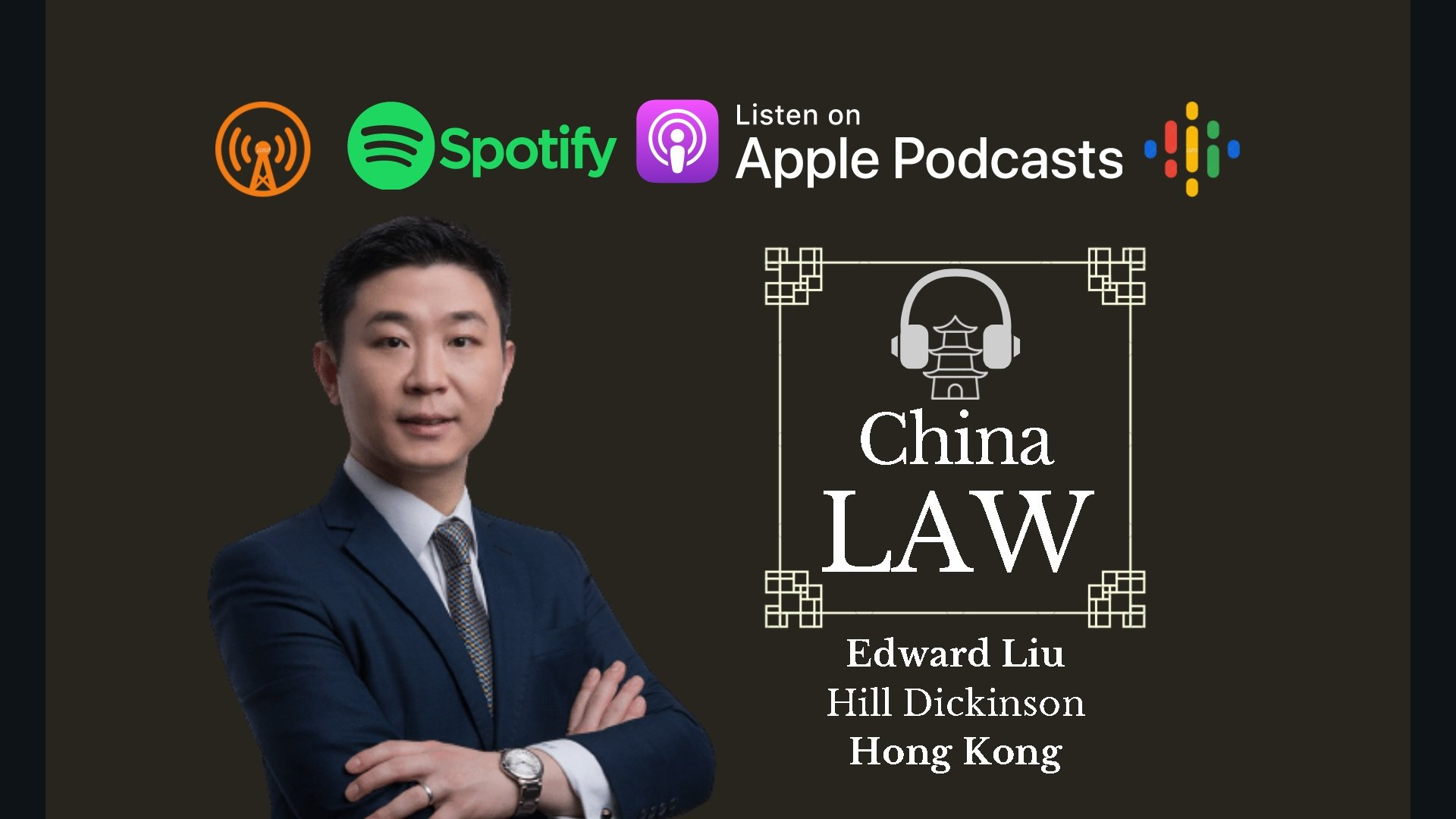 Podcast #27: Analyzing Key Arbitration Developments in China in 2020 - Edward Liu, Hill Dickinson